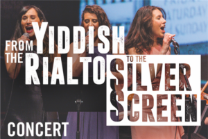 From The Yiddish Rialto To The Silver Screen