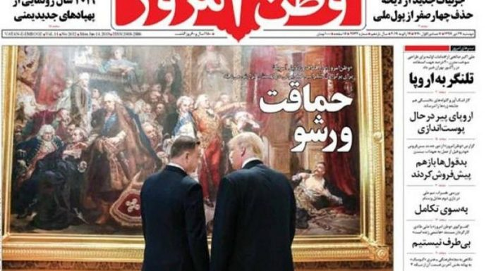 "The headline in an Iranian newspaper: ""Foolishness in Warsaw."" Credit: Vatan e-Emrooz newspaper, Iran."